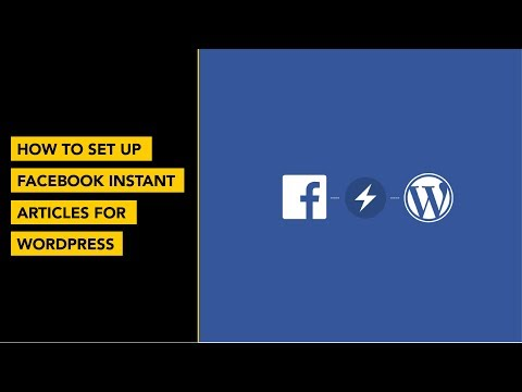 How to Set Up Facebook Instant Articles for Wordpress