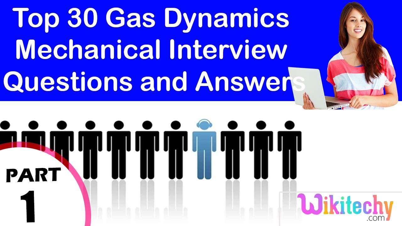 top 30 gas dynamics mechanical technical interview questions and top 30 gas dynamics mechanical technical interview questions and answers tutorial for fresher