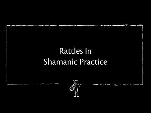 Rattles In Shamanic Practice