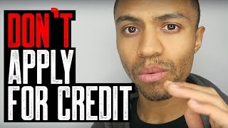 DON'T APPLY FOR CREDIT || HOW TO APPLY DURING CREDIT REPAIR PROCESS || BUYING A HOME
