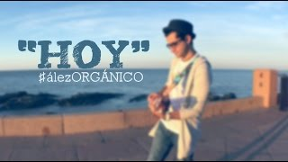 Diego Ález - HOY | #álezORGÁNICO (Desde Montevideo, Uruguay)