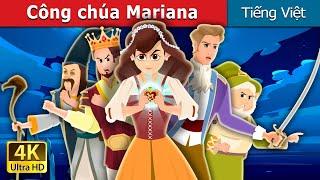 Công chúa Mariana | Princess Marianna | Truyện cổ tích việt nam