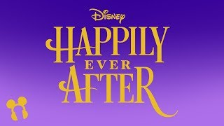 Happily Ever After Soundtrack - Magic Kingdom