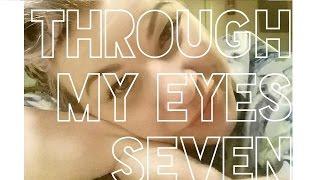 Through My Eyes 7