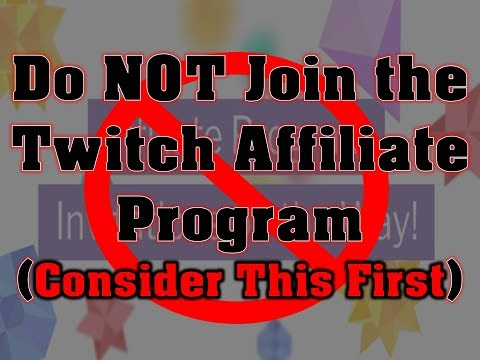 Do NOT Join the Twitch Affiliate Program! (Consider This First)