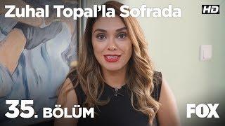 Zuhal Topal39;la Sofrada 35 Bölüm