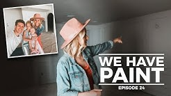 WE HAVE PAINT: Making a House a Home - Episode 24