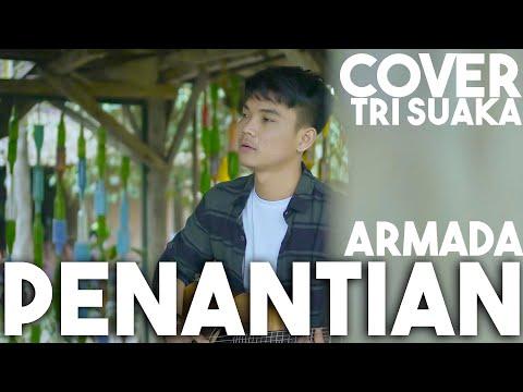 PENANTIAN - ARMADA (LIRIK) COVER BY TRI SUAKA