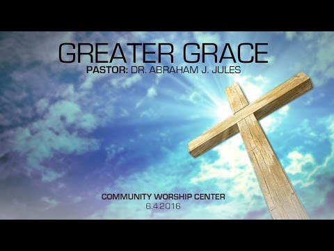 """CWC SDA featuring Dr. Abraham J  Jules- """"Greater Grace"""""""