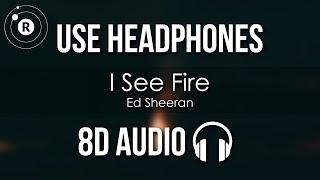 Ed Sheeran - I See Fire (8D AUDIO)