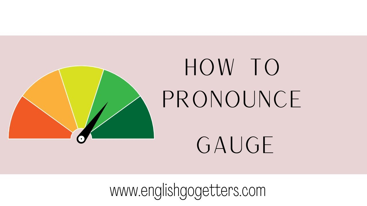 how to pronounce thw word gauge - English go getters