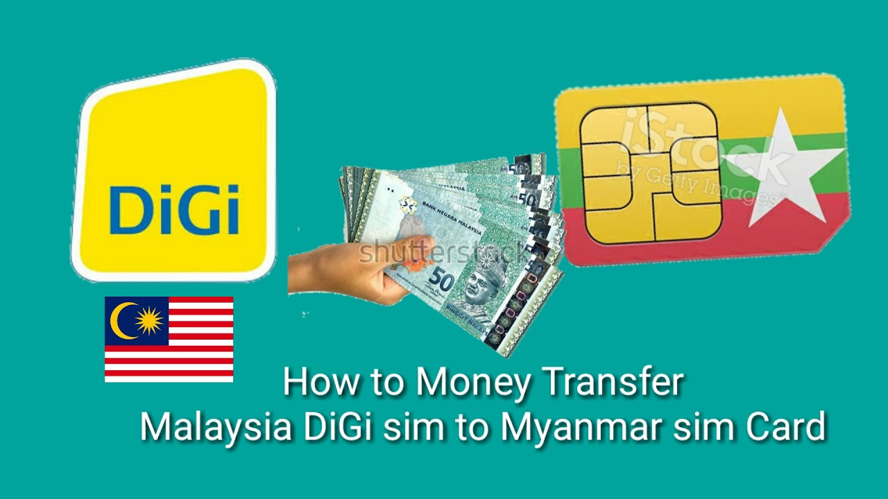 How to Money transfer DiGi to Myanmar SIM