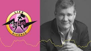 Life Lafter Divorce Podcast Ep 028: Crazy Dates, Cops, & A Book (after divorce) with Robert James