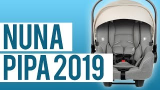 Nuna Pipa Infant Car Seat 2019 | First Look