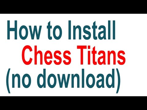 How To Install Chess Titans Without Downloading : In Windows 7
