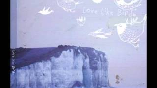 Love Like Birds - Cold Ground (Love Like Birds