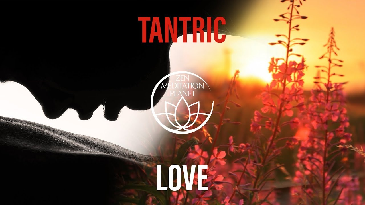 Tantra Mantra Meditation Music Tantric Sexuality Playlist Youtube