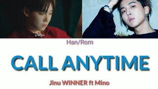 Jinu WINNER ft Mino – Call Anytime [Han/Rom Lyrics]