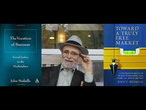 John Medaille on Distributism & Economics