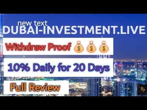 Dubai-investment Review | Live Withdraw | 20 Days plan