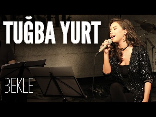 Tuğba Yurt - Bekle (JoyTurk Akustik)