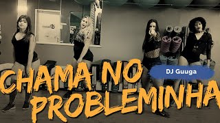 Chama No Probleminha - DJ Guuga | Coreografia ADC