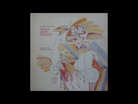 Gamelan Semar Pegulingan (Gamelan of the Love God) [full album]