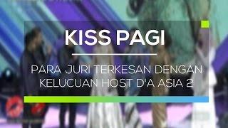 para juri terkesan dengan kelucuan host da asia 2   kiss pagi