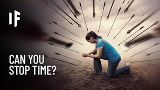 What If You Could Stop Time?