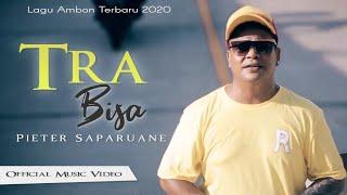 Download Lagu Pieter Saparuane - TRA BISA [Official Music Video] Lagu Ambon Terbaru 2020 mp3