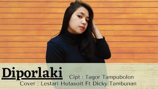 LESTARIHUTASOIT | DI PORLAKI -Cipt. Tagor Tampubolon | Music Cover