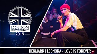 Leonora - Love Is Forever (Denmark)   LIVE   OFFICIAL   2019 London Eurovision Party