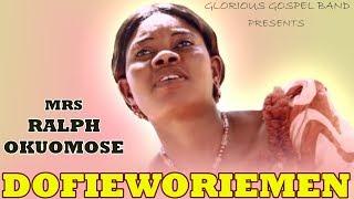 dofieworiemen full album by mrs ralph okuomose benin gospel music