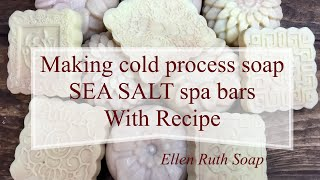 Making SEA SALT spa bars, cold process soap. Recipe included. Homemade soap.