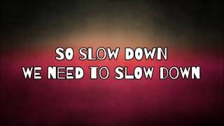 Matthew Heath & Grady Griggs - Slow Down (LYRICS)