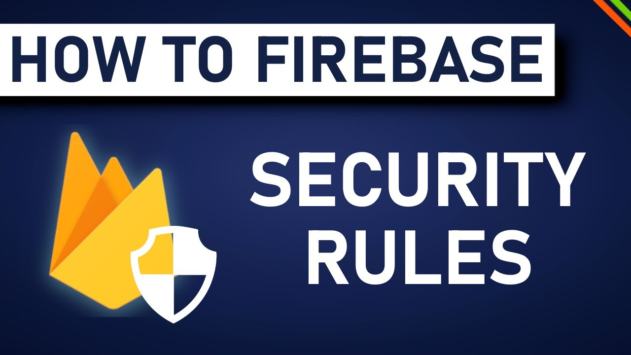 Firestore Security Rules Setup   Advanced Firebase/Firestore
