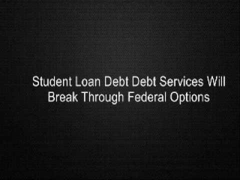 student-loan-debt-debt-services-will-break-through-federal-options