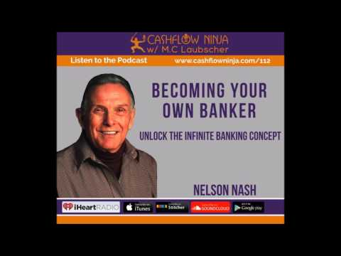 112: Nelson Nash: Unlock The Infinite Banking Concept