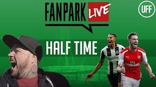 Arsenal vs Newcastle - Half Time Analysis - FanPark Live