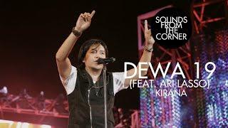 Dewa 19 (Feat. Ari Lasso) - Kirana | Sounds From The Corner Live #19