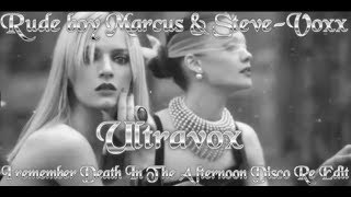 RUDE BOY MARCUS & STEVE - VOXX - ULTRAVOX   I Remember Death In The Afternoon Disco Re Edit