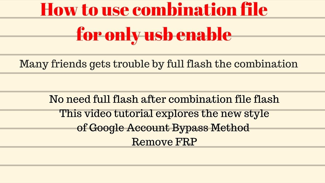 How to use combination file to remove FRP/Google Account Bypass