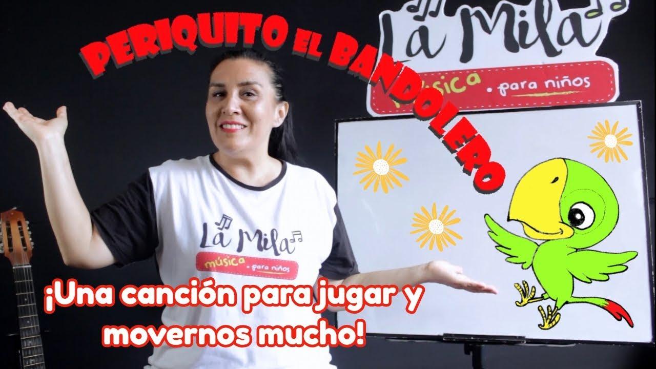 CANCIÓN PERIQUITO EL BANDOLERO / Maestra Musical / La Mila música para niños