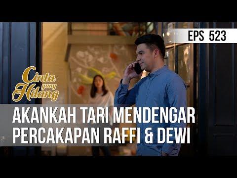 CINTA YANG HILANG - Akankah Tari Mendengar Percakapan Raffi & Dewi [13 Mei 2019]