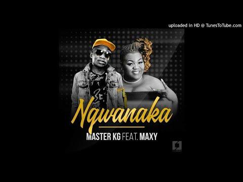 Master Kg ft Maxy - Ngwanaka (2018/2019)