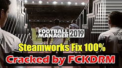 Football Manager 2019 Cracked by FCKDRM | Steamworks Crack Fix 100%