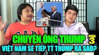 CHUYỆN ÔNG TRUMP (3): Việt Nam sẽ nhận công dân VN bị Mỹ trục xuất