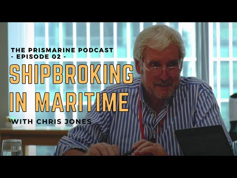 EP 02 Shipbroking in Maritime with Chris Jones | The Prismarine Podcast