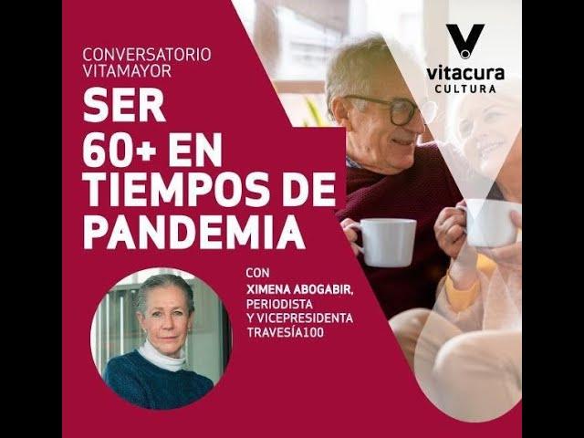 """Charla """"Ser 60+ en tiempos de pandemia"""" Travesía 100 y Vitamayor"""