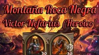 Hearthstone: Montaña Roca Negra - Lord Victor Nefarius / Nefarian (Heroico)